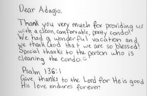 Dear Adagio, Thank you very much for providing us with a clean, comfortable, pretty condo! We had a wonderful vacation...